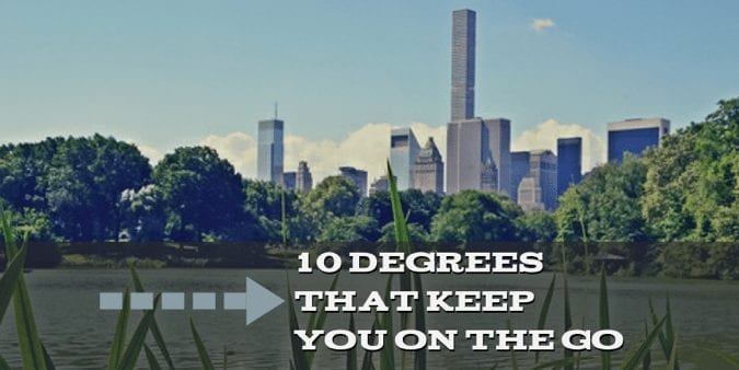 10 Degrees That Keep You On The Go
