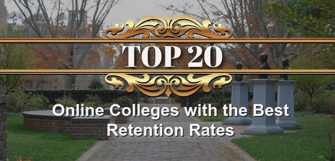 309e47fa Top 20 Online Colleges with the Best Retention Rates - Online ...