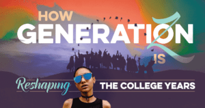 How Gen Z is Reshaping College